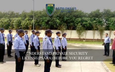 Understand Private Security Agency Regulation Act(PSARA) Before You Regret